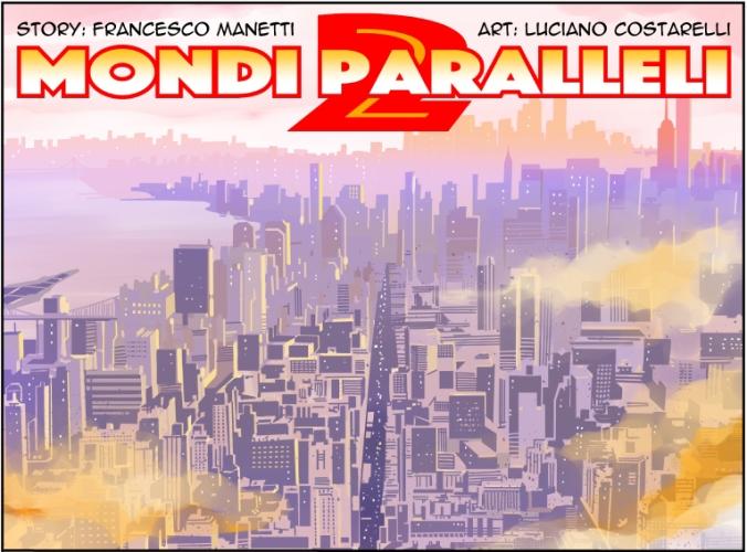 Mondi Paralleli 2 di Luciano Costarelli e Francesco Manetti